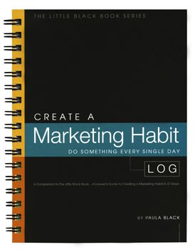 9780976828549: Create A Marketing Habit Log...A Companion to The Little Black Book...A Lawyer's Guide to Creating a