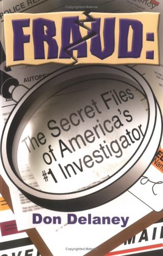 9780976828600: Fraud: The Secret Files of America's #1 Investigator