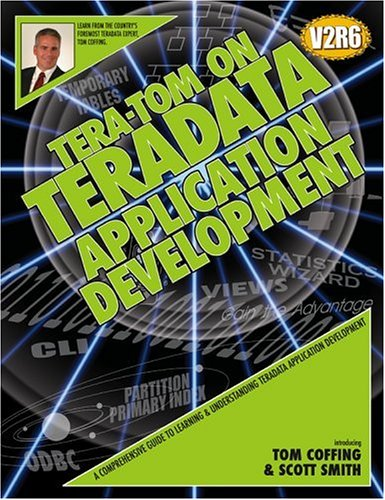 9780976830245: Tera-Tom on Teradata Application Development
