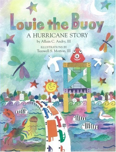 Louie the Buoy (1st Place, Writers Digest International Book Awards) (Signed by Illustrator): Andry...