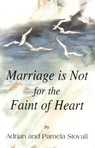 Marriage is Not for the Faint of Heart: Adrian and Pamela Stovall