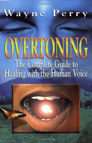 9780976833918: OVERTONING: The Complete Guide to Healing with the Human Voice