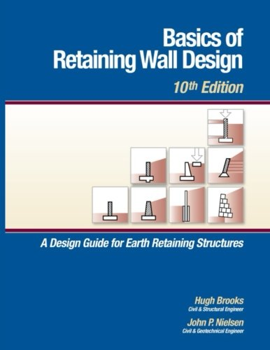 Basics of Retaining Wall Design, 10th Edition: Brooks, MR Hugh