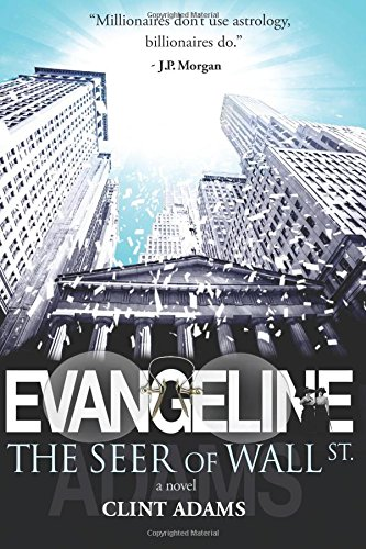 Evangeline: The Seer of Wall St.: Clint Adams