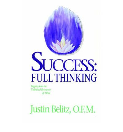 Success: Full Living: How to Make Life's Built-In Success Mechanism Work For You (0976839172) by Belitz, Justin