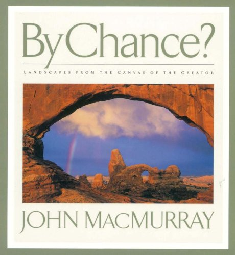 By Chance?: Landscapes from the Canvas of the Creator (Hardcover): John Macmurray