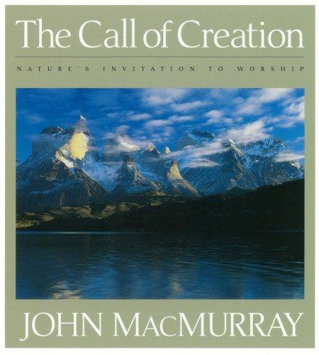 The Call of Creation: Nature's Invitation to: John Macmurray