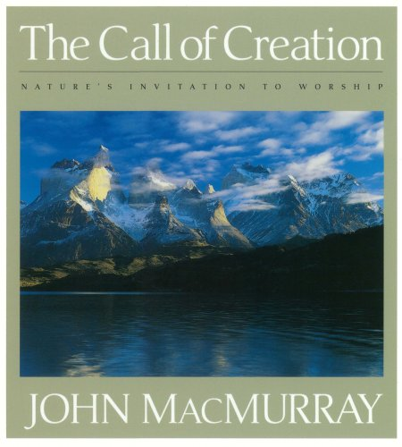 9780976840510: The Call of Creation: Nature's Invitation to Worship