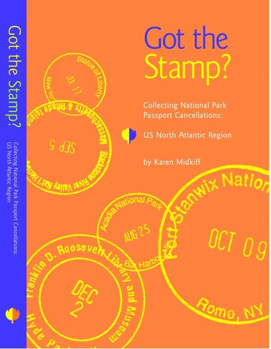 9780976840800: Got the Stamp? Collecting National Park Passport Cancellations: U.S. North Atlantic Region