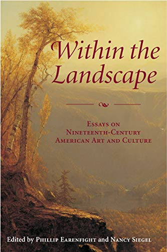 9780976848806: Within the Landscape: Essays on Nineteenth-Century American Art and Culture