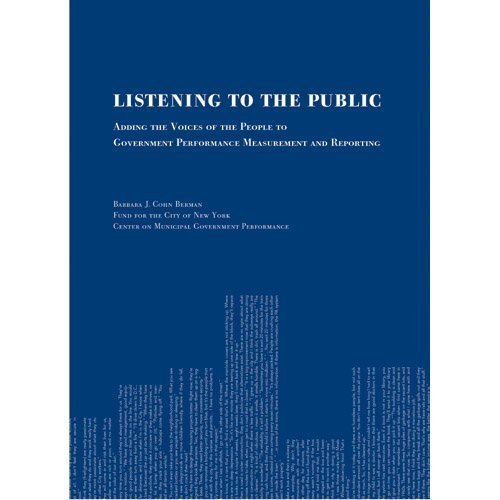 Listening to the Public: Adding the Voices of the People to Government Performance Measurement and ...