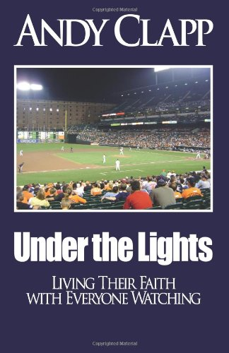 9780976849643: Under The Lights: Living Their Faith with Everyone Watching