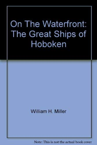 9780976852513: On The Waterfront: The Great Ships of Hoboken