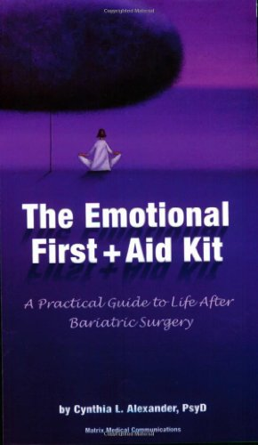 9780976852612: The Emotional First Aid Kit: A Practical Guide to Life After Bariatric Surgery