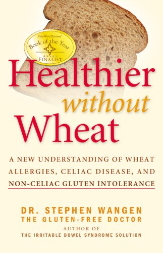 9780976853794: Healthier Without Wheat: A New Understanding of Wheat Allergies, Celiac Disease, and Non-Celiac Gluten Intolerance.