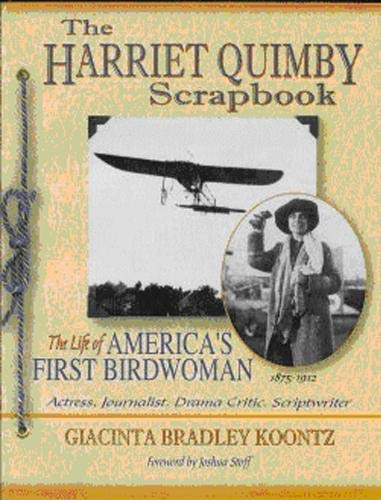 9780976855408: The Harriet Quimby Scrapbook: The Life of America's First Birdwoman