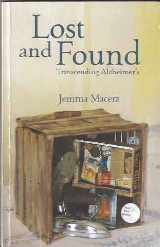 Lost and Found: Transcending Alzheimer's: Macera, Jemma
