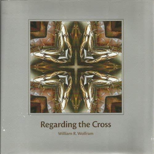 9780976861102: Regarding the Cross