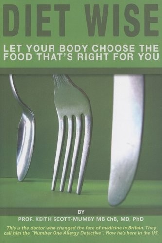 9780976861713: Diet Wise: Let Your Body Choose the Food That's Right for You
