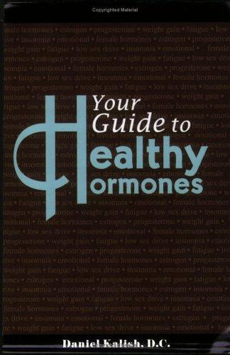 Your Guide to Healthy Hormones: Daniel Kalish
