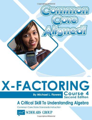 X-Factoring: Course 4 (X-Factoring): Flowers, Michael L.