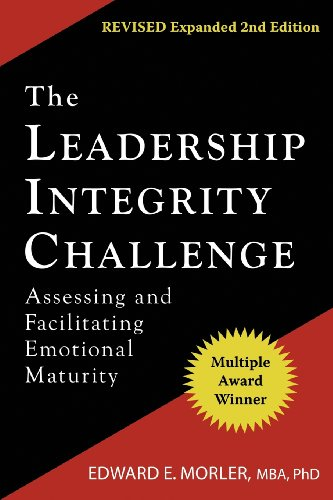 9780976864325: The Leadership Integrity Challenge: Assessing and Facilitating Emotional Maturity, Expanded Second Edition
