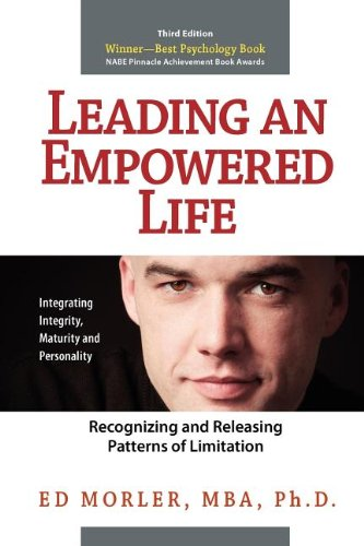 Leading an Empowered Life: Recognizing and Releasing Patterns of Limitation: Morler, Ed