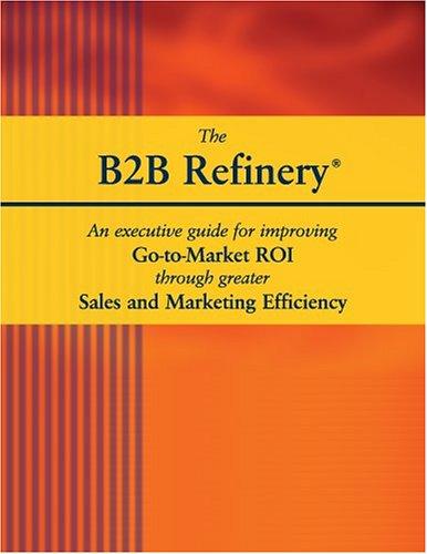 9780976864707: The B2B Refinery