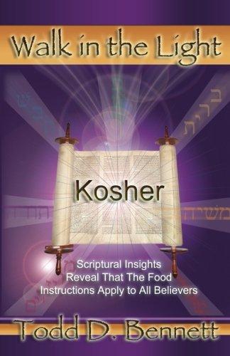 Kosher (Walk in the Light, Volume 9) (9780976865902) by Bennett, Todd D