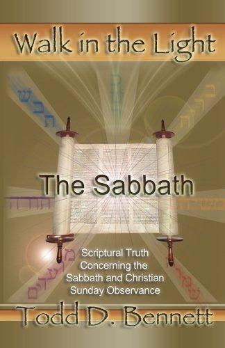 The Sabbath (Walk in the Light, Volume 8) (9780976865919) by Bennett, Todd D