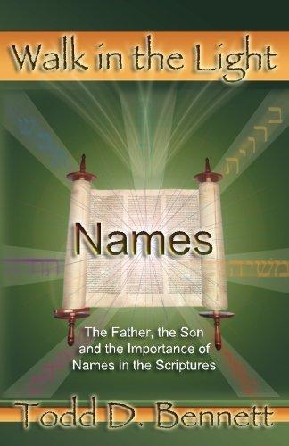 Names (Walk in the Light, Volume 2) (9780976865926) by Bennett, Todd D