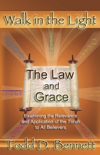 The Law and Grace (Walk in the Light, Volume 7) (9780976865933) by Bennett, Todd D