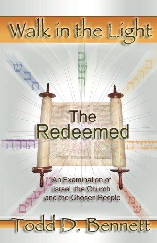 The Redeemed (Walk in the Light, Volume 6) (9780976865957) by Bennett, Todd D