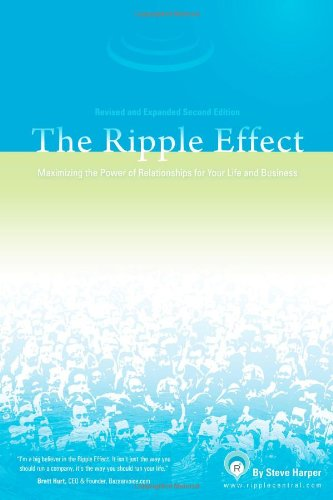 9780976866503: The Ripple Effect: Maximizing the Power of Relationships for Your Life and Business
