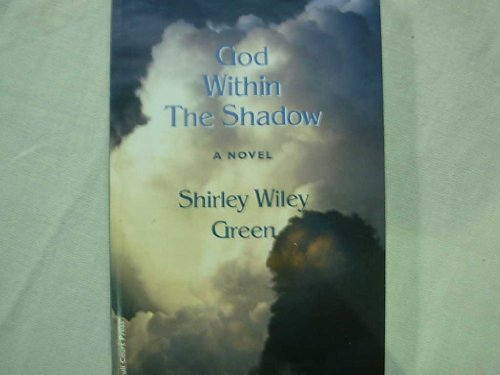 God Within The Shadow: Green, Shirley Wiley