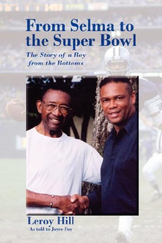From Selma to the Super Bowl The Story of a Boy from the Bottoms: Hill, Leroy
