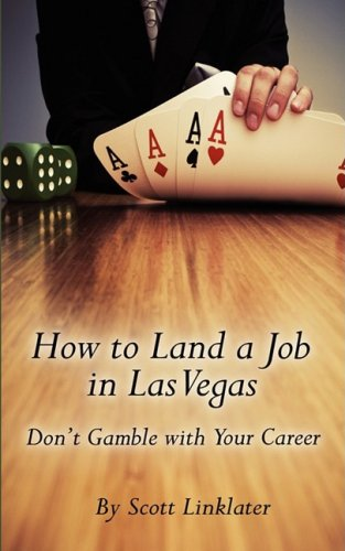 9780976867791: How to Land a Job in Las Vegas: Don't Gamble with Your Career