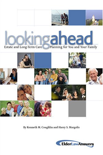 Looking Ahead: Estate and Long-Term Care Planning: Kenneth M. Coughlin,