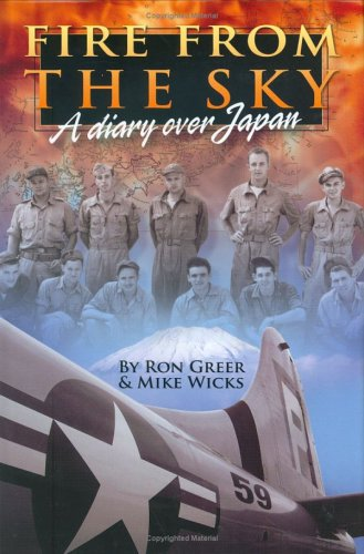 Fire from the Sky: A Diary Over Japan: Ron Greer