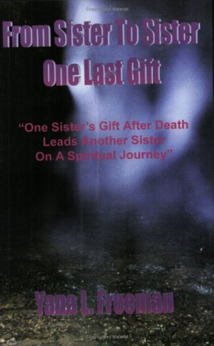 9780976872801: From Sister to Sister One Last Gift