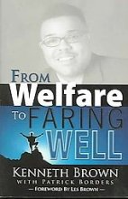 From Welfare to Faring Well: Kenneth Brown