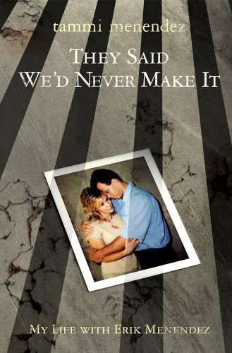 9780976874409: They Said We'd Never Make It: My Life With Erik Menendez