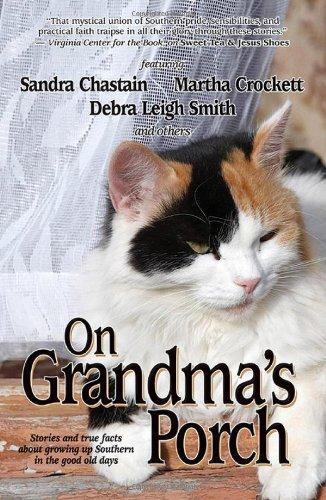 On Grandma's Porch: Bert Goolsby, Maureen Hardegree, Sandra Chastain, Martha Shields, Debra ...