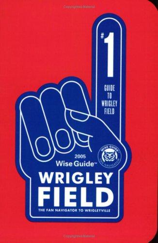 9780976877202: Wise Guide Wrigley Field