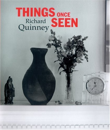 Things Once Seen: Richard Quinney