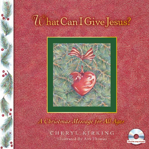 9780976884712: What Can I Give Jesus?: A Christmas Message For All Ages