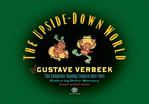 The Upside-Down World of Gustave Verbeek: The Complete Sunday Comics 1903-1905 (Hardcover): Gustave...