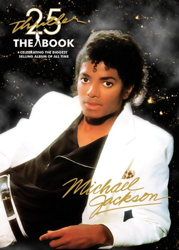 9780976889199: Thriller 25th Anniversary: The Book, Celebrating the Biggest Selling Album of All Time