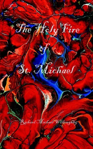 The Holy Fire of St. Michael: Richard Michael Willoughby