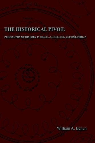 9780976889359: The Historical Pivot: Philosophy of History in Hegel, Schelling, and Hvlderlin